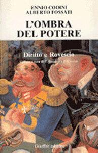 Libro L' ombra del potere Ennio Codini , Alberto Fossati