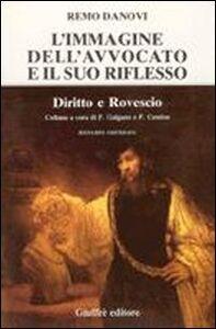 Libro L' immagine dell'avvocato e il suo riflesso Remo Danovi