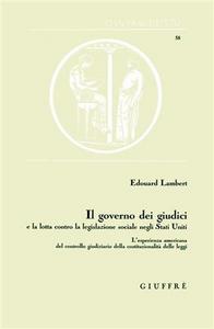 Libro Il governo dei giudici e la lotta contro la legislazione sociale negli Stati Uniti Edouard Lambert