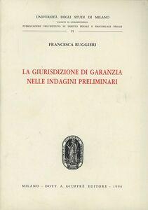 Foto Cover di La giurisdizione di garanzia nelle indagini preliminari, Libro di Francesca Ruggieri, edito da Giuffrè