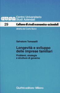 Longevità e sviluppo delle imprese familiari. Problemi, strategie e strutture di governo