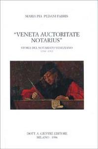 Libro Veneta auctoritate notarius. Storia del notariato veneziano (1514-1797) M. Pia Pedani