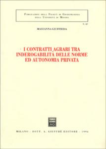 Libro I contratti agrari tra inderogabilità delle norme ed autonomia privata Marianna Giuffrida