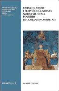 Libro Forme di Stato e forme di governo: nuovi studi sul pensiero di Costantino Mortati