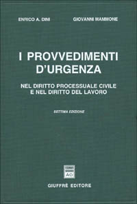 I provvedimenti d'urgenza nel diritto processuale civile e nel diritto del lavoro