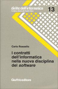 Libro I contratti dell'informatica nella nuova disciplina del software. Con la contrattualistica e la giurisprudenza italiana Carlo Rossello