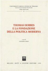 Libro Thomas Hobbes e la fondazione della politica moderna