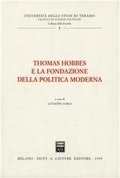 Thomas Hobbes e la fondazione della politica moderna