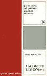 Libro I soggetti e le norme Pietro Barcellona