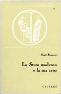 Libro Lo stato moderno e la sua crisi. Saggi di diritto costituzionale Santi Romano
