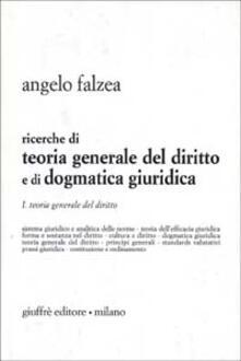 Ricerche di teoria generale del diritto e di dogmatica giuridica. Vol. 1: Teoria generale del diritto..pdf