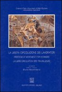 Libro La libera circolazione dei lavoratori. Trent'anni di applicazione delle norme comunitarie Bruno Nascimbene