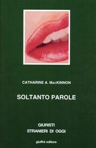 Foto Cover di Soltanto parole, Libro di Catharine A. McKinnon, edito da Giuffrè