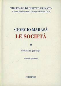 Libro Le società. Le società in generale Giorgio Marasà