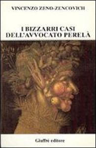 Libro I bizzarri casi dell'avvocato Perelà Vincenzo Zeno Zencovich