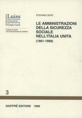 Le amministrazioni della sicurezza sociale nell'Italia unita (1861-1998)