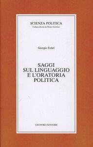 Libro Saggi sul linguaggio e l'oratoria politica Giorgio Fedel