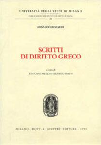 Libro Scritti di diritto greco Arnaldo Biscardi