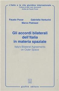 Libro Gli accordi bilaterali dell'Italia in materia spaziale-Italy's bilateral agreements on outer space Fausto Pocar , Gabriella Venturini , Marco Pedrazzi