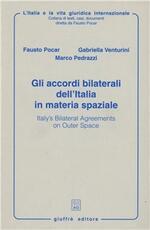 Gli accordi bilaterali dell'Italia in materia spaziale-Italy's bilateral agreements on outer space