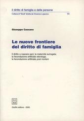 Le nuove frontiere del diritto di famiglia. Il diritto a nascere sani, la maternità surrogata, la fecondazione artificiale eterologa...