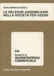 Foto Cover di Le deleghe assembleari nella società per azioni, Libro di G. Domenico Mosco, edito da Giuffrè