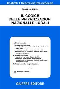 Foto Cover di Il codice delle privatizzazioni nazionali e locali, Libro di Franco Bonelli, edito da Giuffrè