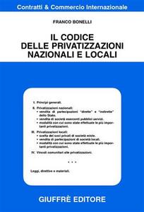 Libro Il codice delle privatizzazioni nazionali e locali Franco Bonelli