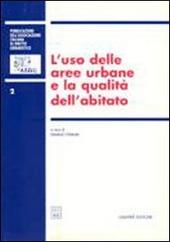 L' uso delle aree urbane e la qualita dell'abitato. Atti del 3° Convegno nazionale (Genova, 19-20 novembre 1999)