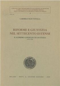 Foto Cover di Riforme e giustizia nel Settecento estense. Il Supremo consiglio di giustizia (1761-1796), Libro di Carmelo E. Tavilla, edito da Giuffrè