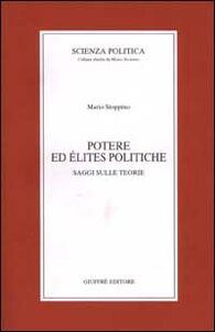 Libro Potere ed élites politiche. Saggi sulle teorie Mario Stoppino