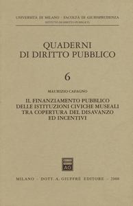 Libro Il finanziamento pubblico delle istituzioni civiche museali tra copertura del disavanzo ed incentivi Maurizio Cafagno