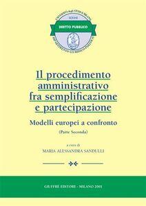 Foto Cover di Il procedimento amministrativo fra semplificazione e partecipazione. Modelli europei a confronto. Vol. 2, Libro di  edito da Giuffrè
