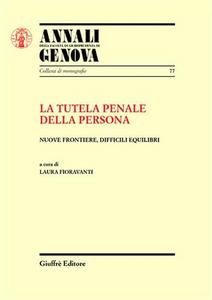 Libro La tutela penale della persona. Nuove frontiere, difficili equilibri