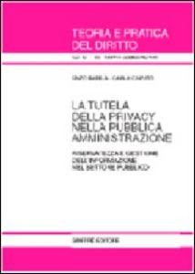 Libro La tutela della privacy nella pubblica amministrazione. Riservatezza e gestione dell'informazione nel settore pubblico Enzo Barilà , Carla Caputo
