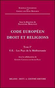 Libro Code européen droit et religions. Vol. 1: UE. Les pays de la Méditerranée.