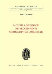 La tutela dei singoli nei procedimenti amministrativi comunitari