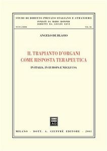 Libro Il trapianto d'organi come risposta terapeutica. In Italia, in Europa e negli Usa Angelo De Blasio