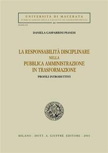 Libro La responsabilità disciplinare nella pubblica amministrazione in trasformazione. Profili introduttivi Daniela Gasparrini Pianesi