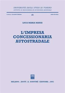 Foto Cover di L' impresa concessionaria autostradale, Libro di Luca M. Manzi, edito da Giuffrè