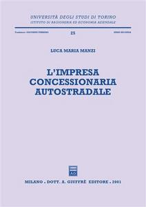 Libro L' impresa concessionaria autostradale Luca M. Manzi