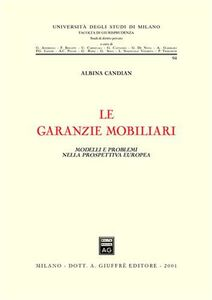 Libro Le garanzie mobiliari. Modelli e problemi nella prospettiva europea Albina Candian