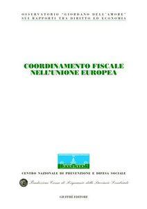 Libro Coordinamento fiscale nell'unione europea. Atti del Congresso internazionale (Stresa, 19-20 maggio 2000)