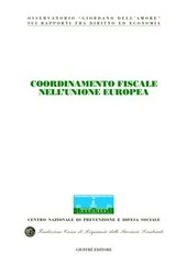 Coordinamento fiscale nell'unione europea. Atti del Congresso internazionale (Stresa, 19-20 maggio 2000)
