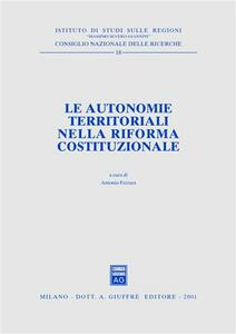 Le autonomie territoriali nella riforma costituzionale. Atti del Forum (Roma, 27 febbraio 1998)