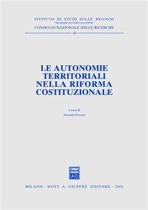 Libro Le autonomie territoriali nella riforma costituzionale. Atti del Forum (Roma, 27 febbraio 1998)