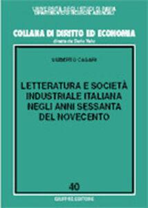 Libro Letteratura e società industriale italiana negli anni Sessanta del Novecento Umberto Casari