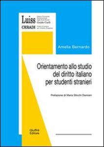 Foto Cover di Orientamento allo studio del diritto italiano per studenti stranieri, Libro di Amelia Bernardo, edito da Giuffrè