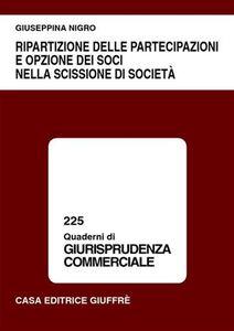 Libro Ripartizione delle partecipazioni e opzione dei soci nella scissione di società Giuseppina Nigro