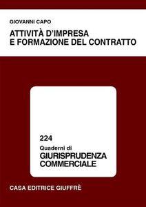 Foto Cover di Attività d'impresa e formazione del contratto, Libro di Giovanni Capo, edito da Giuffrè